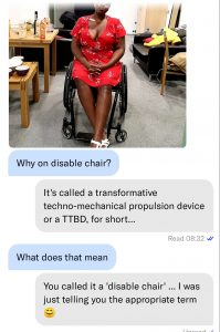 "A sreenshot of an OKCupid app messenger chat depicting ableism: A Black Femme in a red dress, sits facing the camera. Beneath her is the comment ""Why in disable chair?"""
